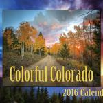 Coloado #2 - 2018 Calendar - Sites and Scenery of Colorful Colorado